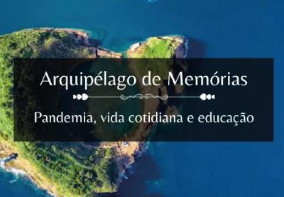 ARQUIPÉLAGO DE MEMÓRIAS